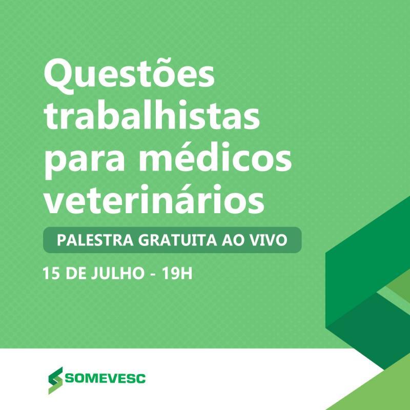 SOMEVESC convida – Questões trabalhistas para médicos veterinários